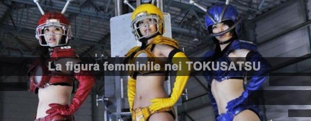 Un altro dei nostri specialetti sulla figura della donna nell'audiovisivo asiatico. Stavolta tocca ai tokusatsu.